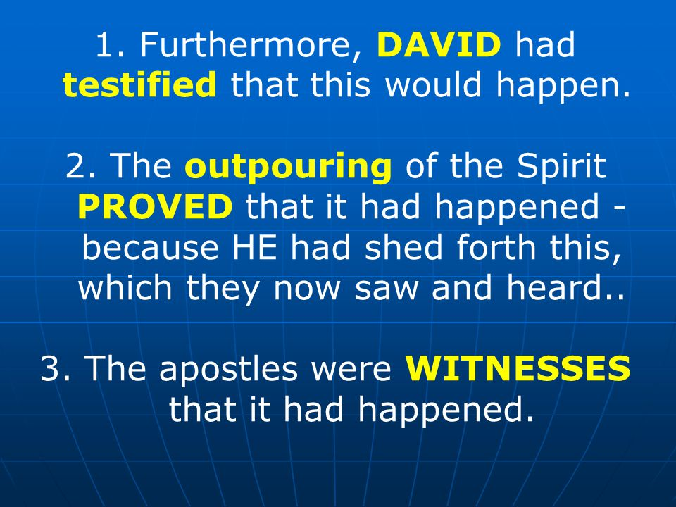 1. Furthermore, DAVID had testified that this would happen.