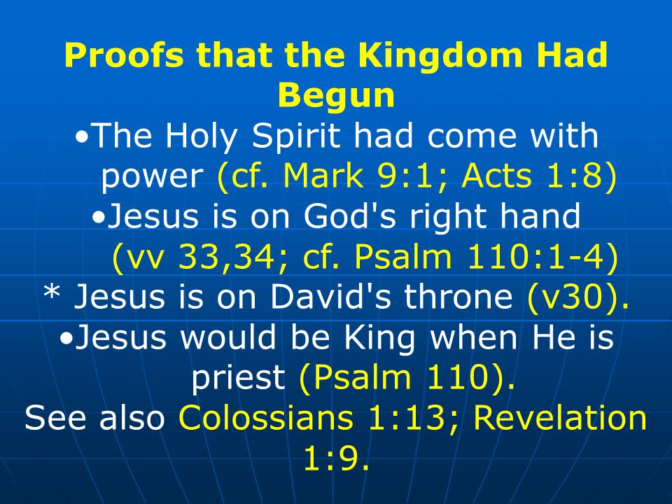 Proofs that the Kingdom Had Begun The Holy Spirit had come with power (cf.