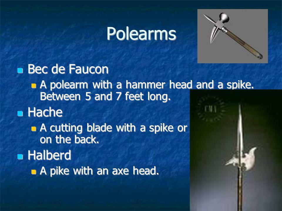 Polearms Bec de Faucon Bec de Faucon A polearm with a hammer head and a spike.