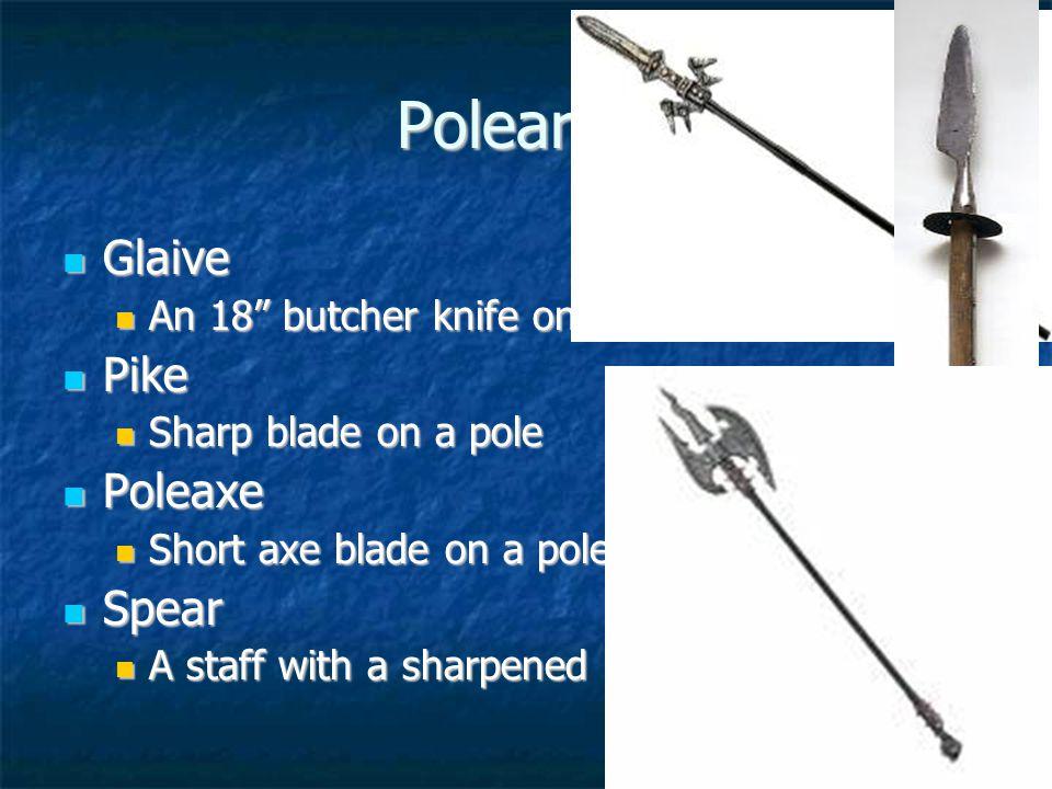Polearms Glaive Glaive An 18 butcher knife on a pole.