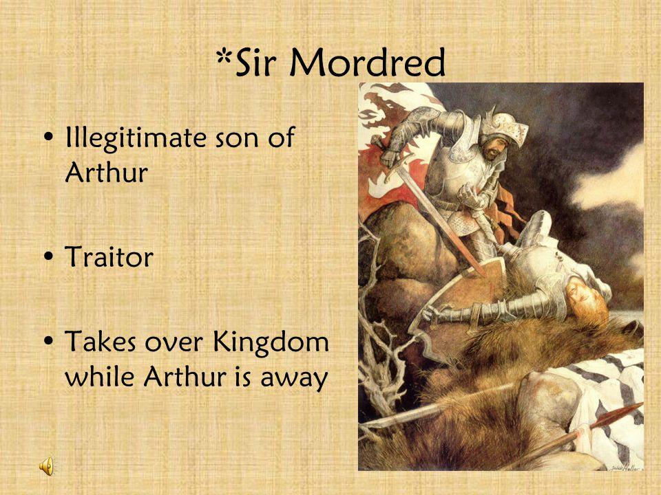 *Sir Gawain King Arthur's nephew Defender of the poor Ladies man
