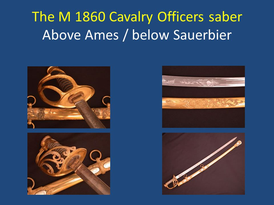 The M 1860 Cavalry Officers saber Above Ames / below Sauerbier