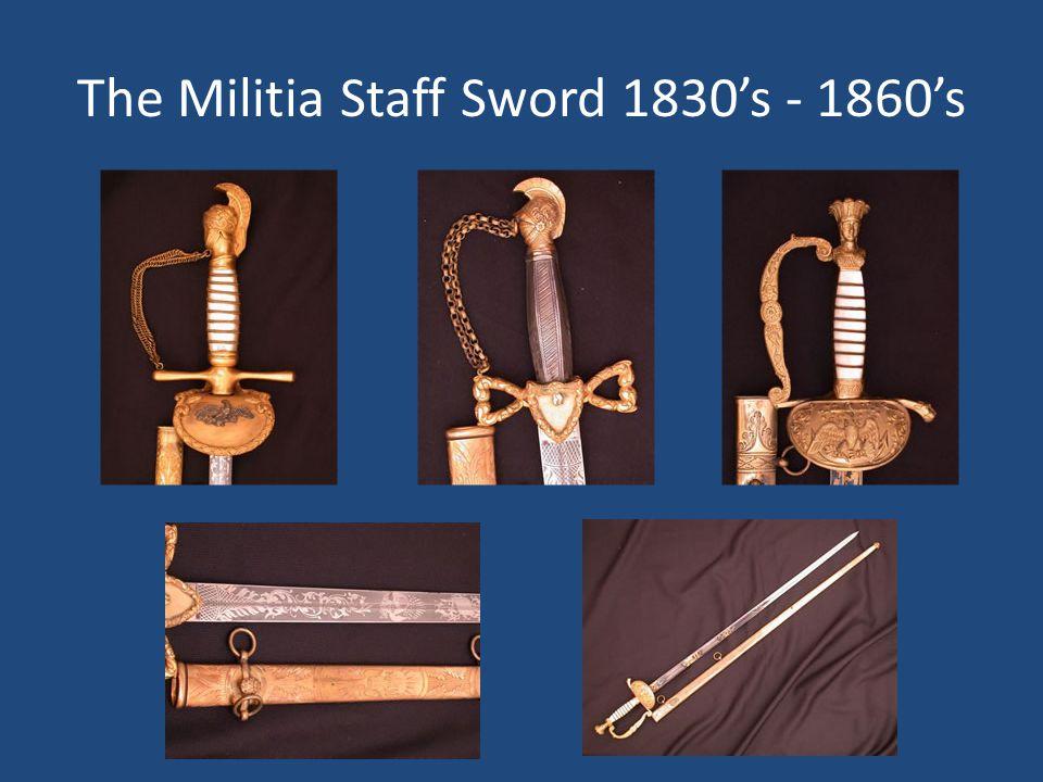 The Militia Staff Sword 1830's - 1860's