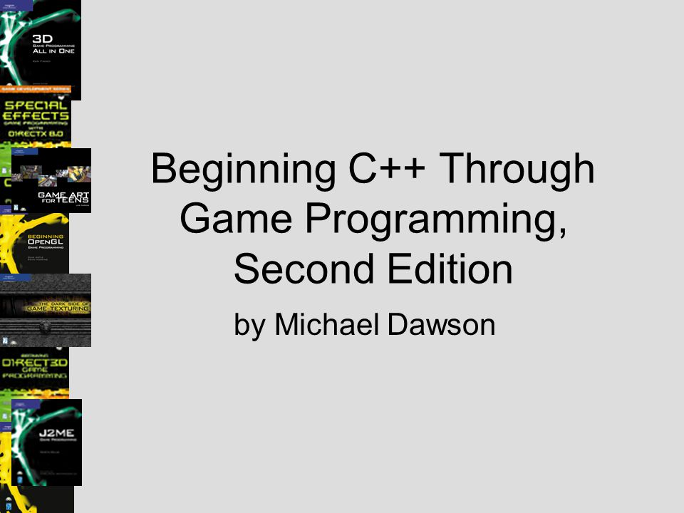 Beginning C++ Through Game Programming, Second Edition by Michael Dawson