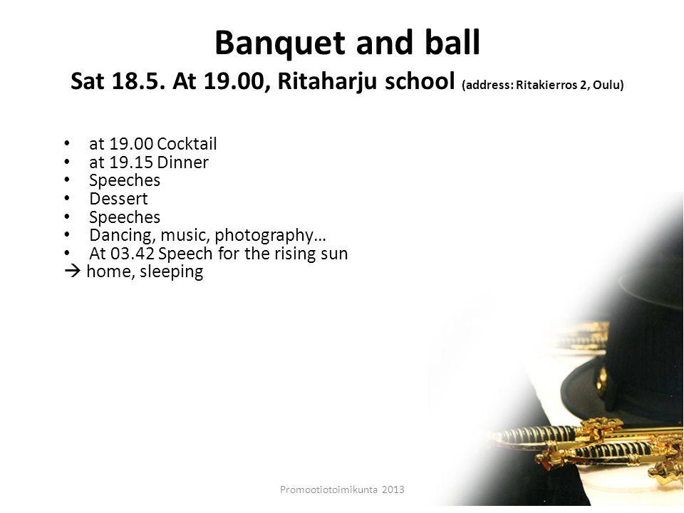 Promootiotoimikunta 2013 Banquet and ball Sat 18.5.