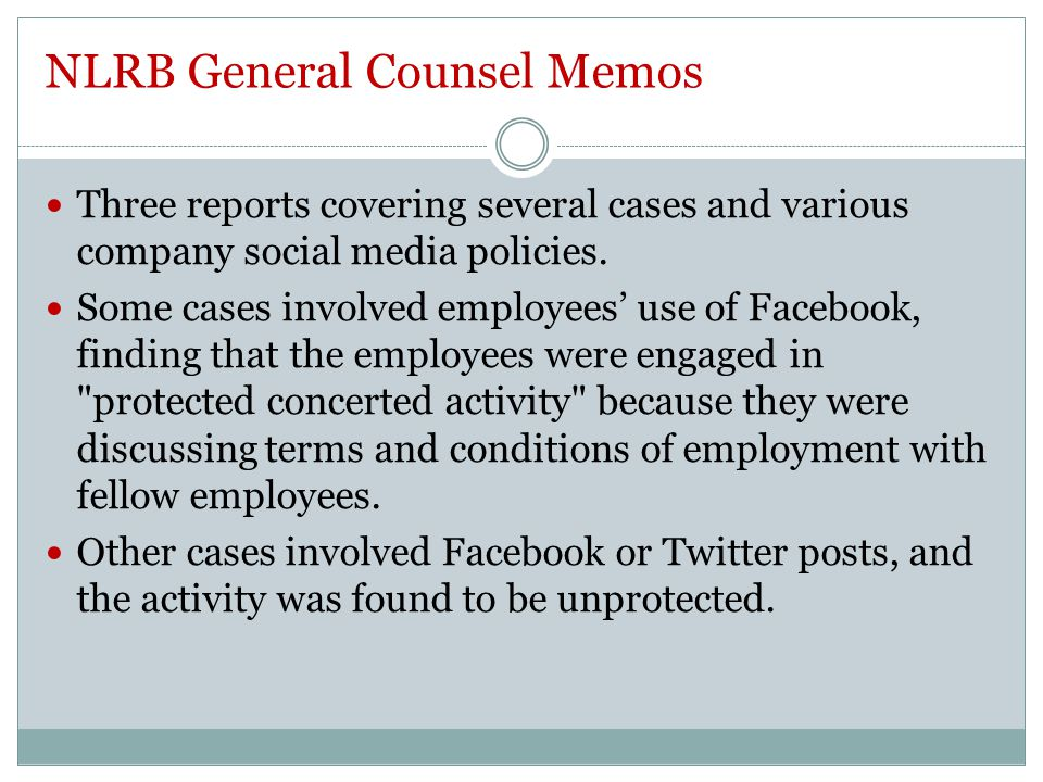 NLRB General Counsel Memos Three reports covering several cases and various company social media policies.