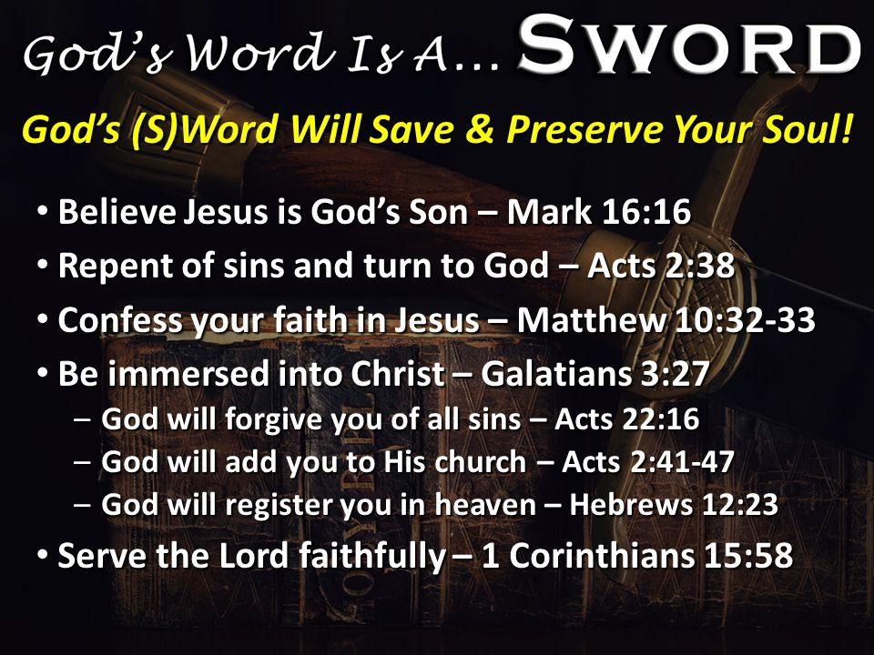 God's (S)Word Will Save & Preserve Your Soul.