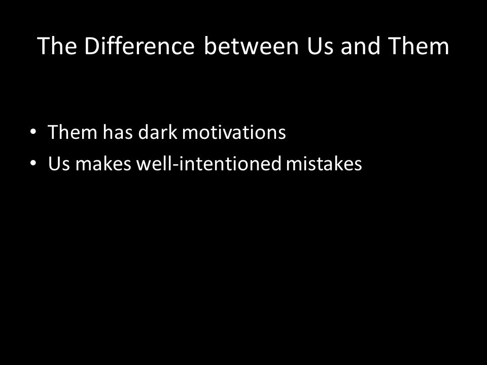 The Difference between Us and Them Them has symptoms Us has coping strategies