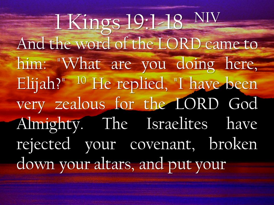 1 Kings 19:1-18 NIV prophets to death with the sword.