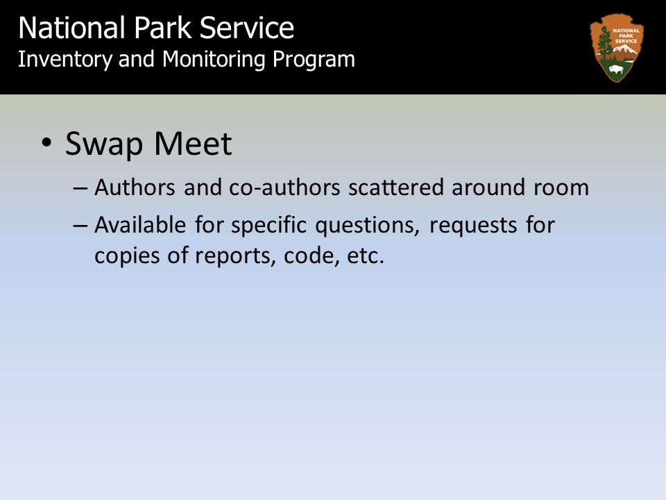 Swap Meet – Authors and co-authors scattered around room – Available for specific questions, requests for copies of reports, code, etc.