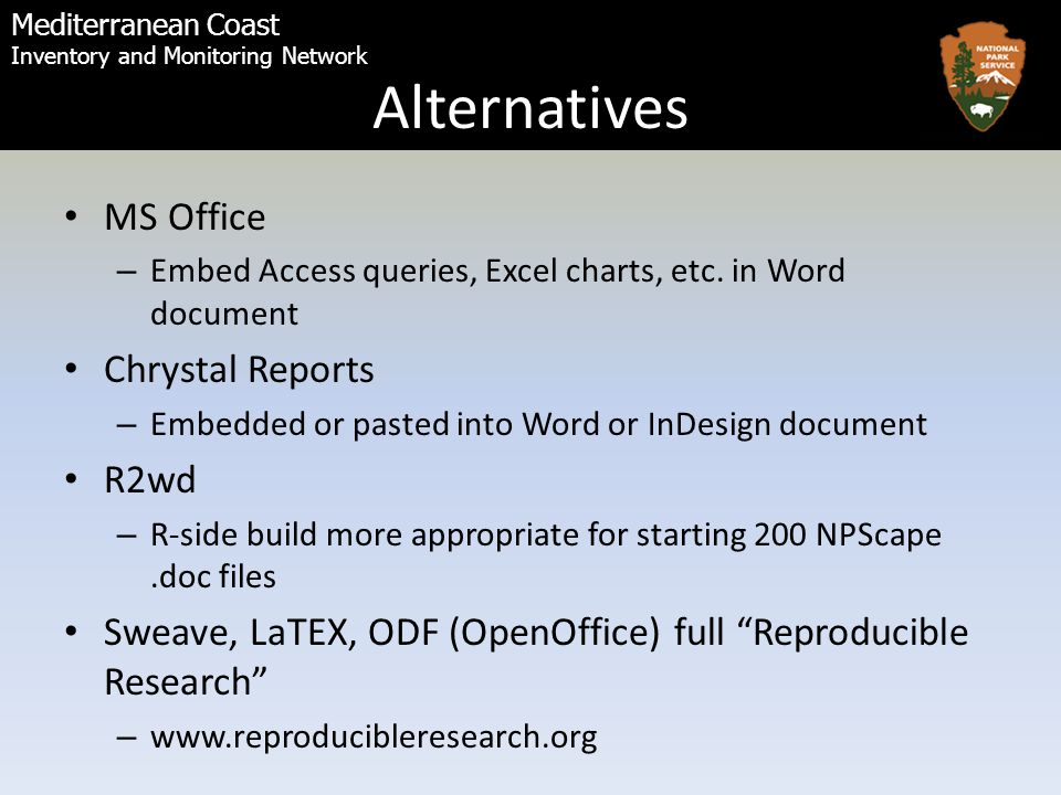 Mediterranean Coast Inventory and Monitoring Network Alternatives MS Office – Embed Access queries, Excel charts, etc.