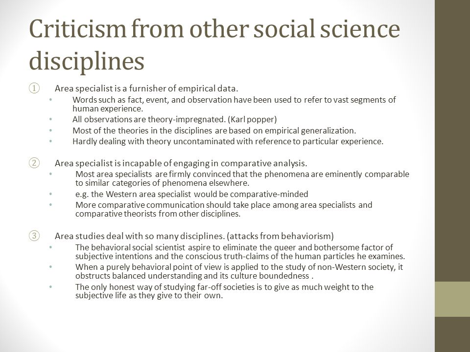 Criticism from other social science disciplines ①Area specialist is a furnisher of empirical data.