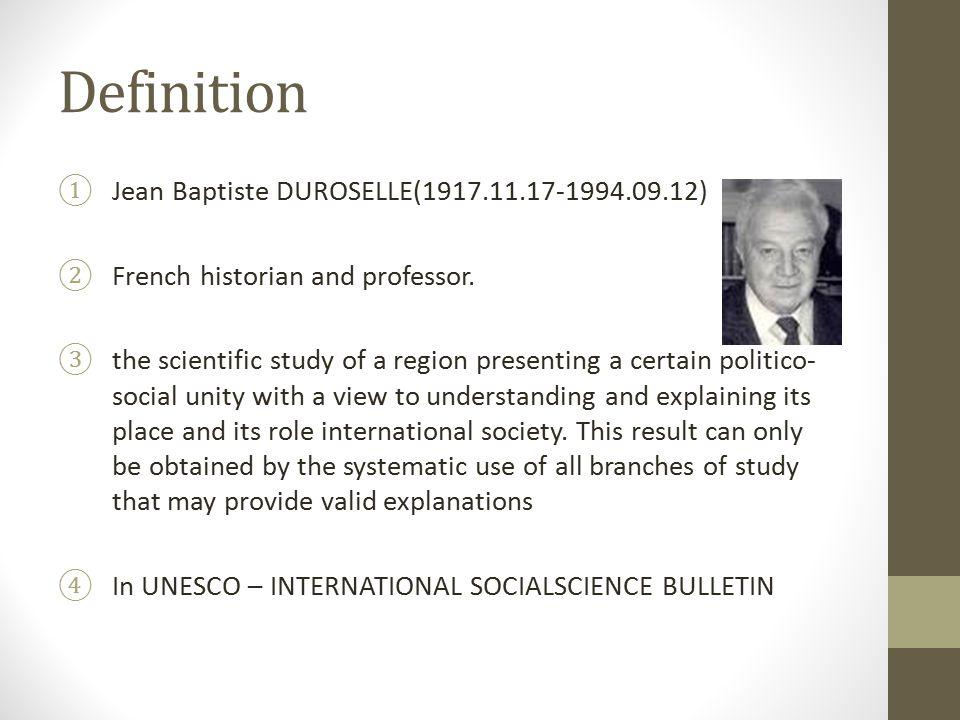 Definition ①Jean Baptiste DUROSELLE(1917.11.17-1994.09.12) ②French historian and professor.