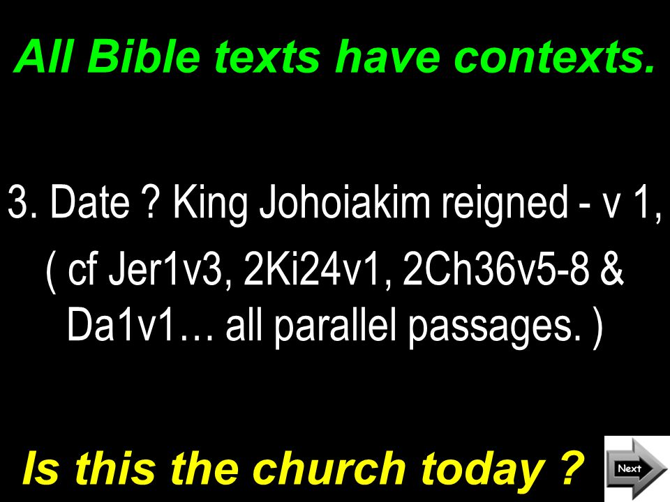 All Bible texts have contexts. 3. Date .
