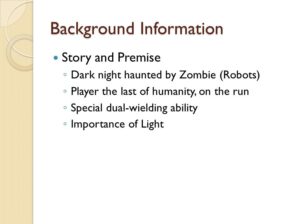 Background Information Conventional FPS: ◦ Switch between single weapon  Sometimes, two firing modes