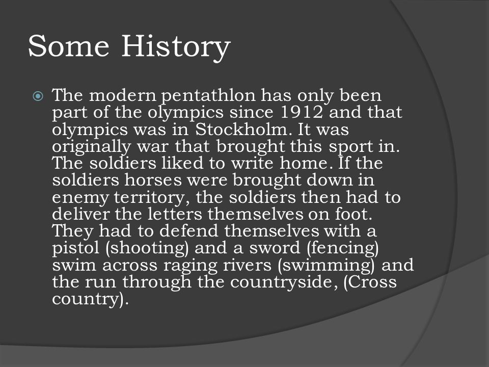 About The Modern Pentathlon  This contest consists of 5 sports these sports are Equestrain ( Horse riding ), Fencing, Shooting, Swimming and Running.