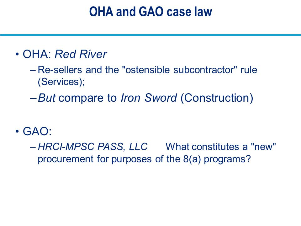 OHA and GAO case law OHA: Red River –Re-sellers and the