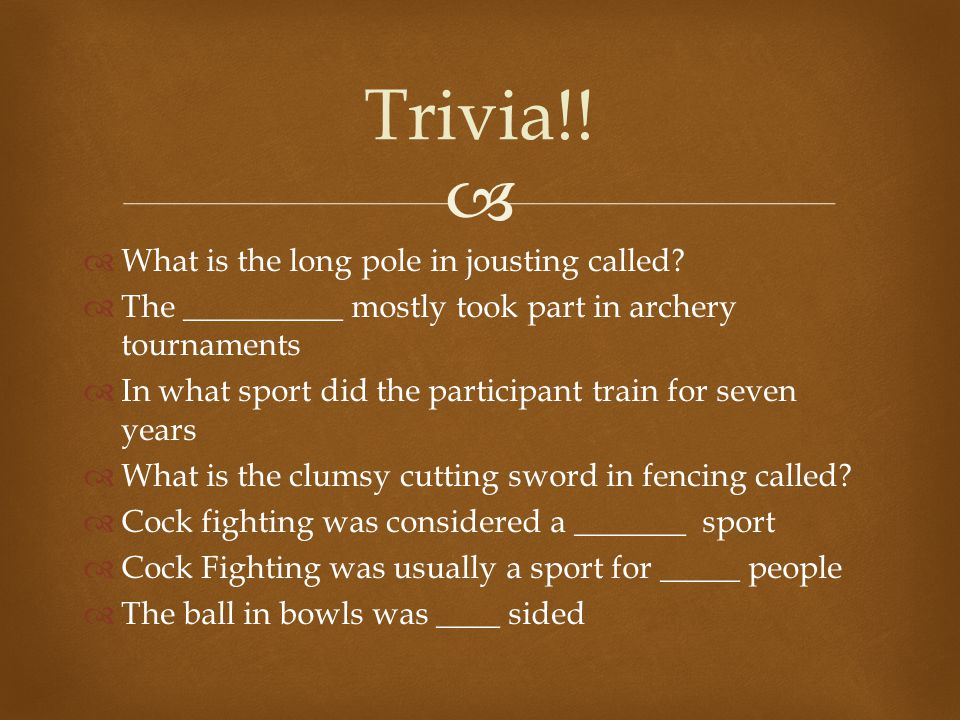   What is the long pole in jousting called.