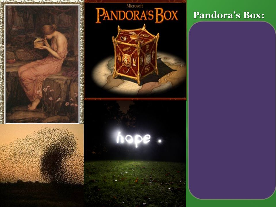 Pandora's Box: Myth because...  Story includes Gods (Zeus and his two sons)  Includes magical elements and powers  Explains an important happening