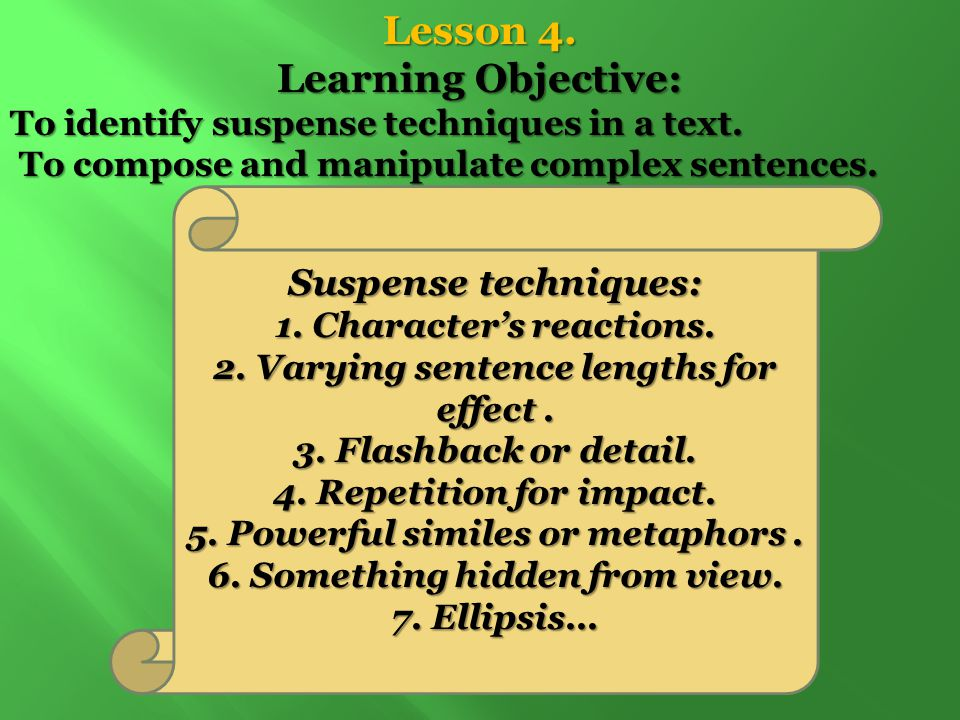 Lesson 4.Learning Objective: To identify suspense techniques in a text.