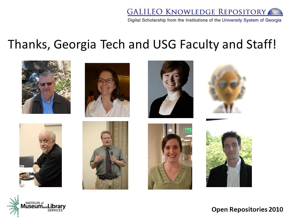 Thanks, Georgia Tech and USG Faculty and Staff! Open Repositories 2010
