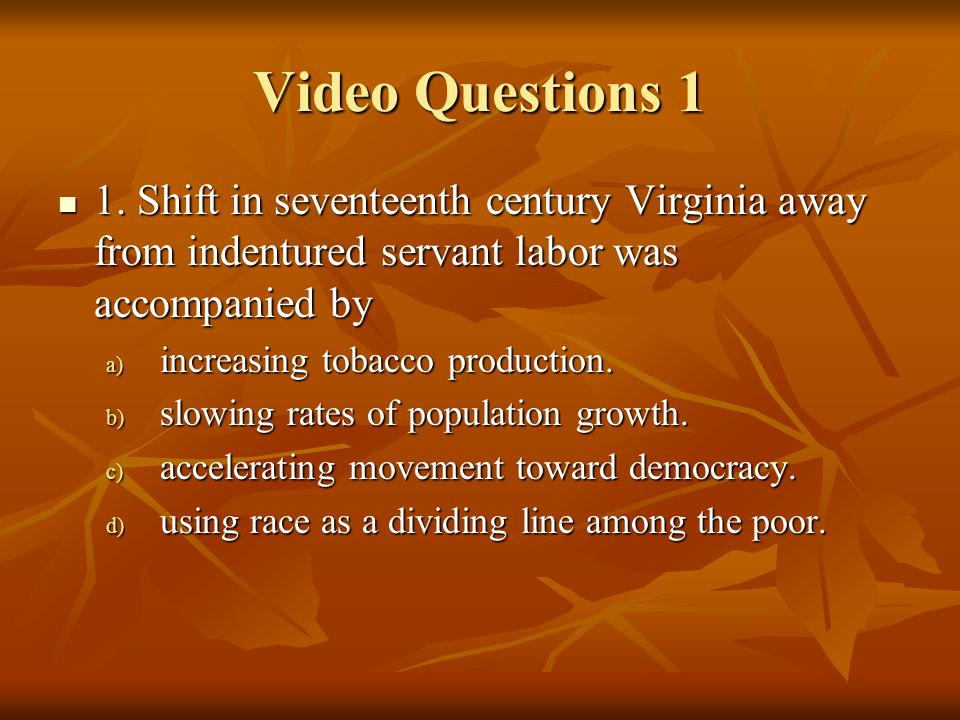 Video Questions 1 1.