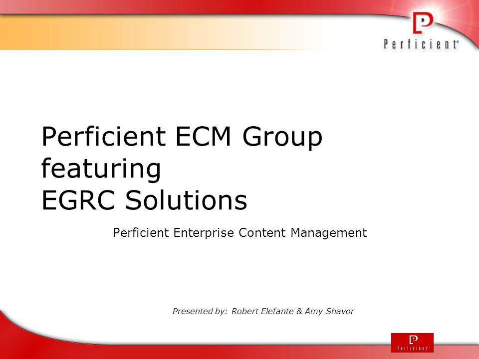 EGRC Solutions Strategy  About Perficient  Perficient ECM Practice  Our ECM Capabilities  What is Enterprise GRC.
