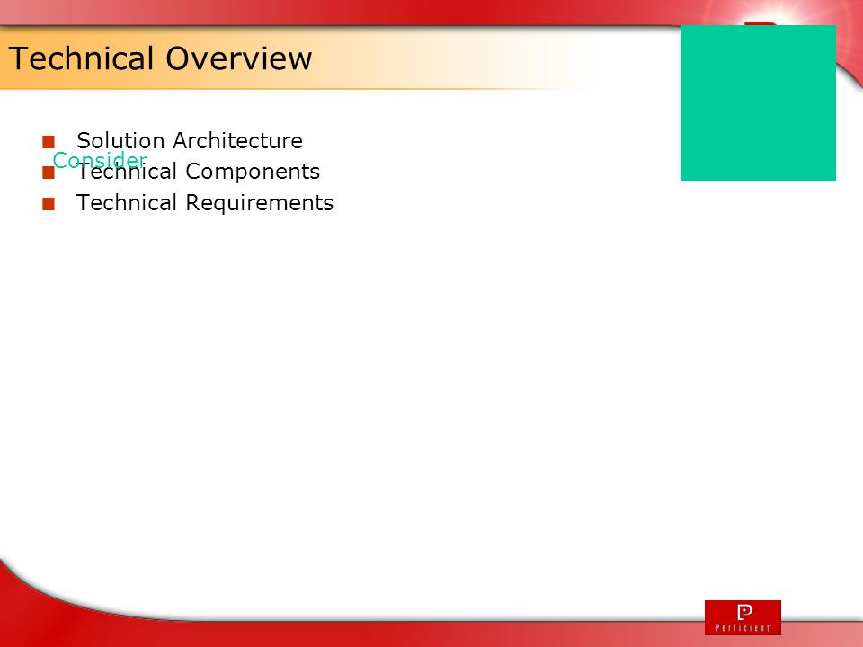 Technical Overview  Solution Architecture  Technical Components  Technical Requirements Consider