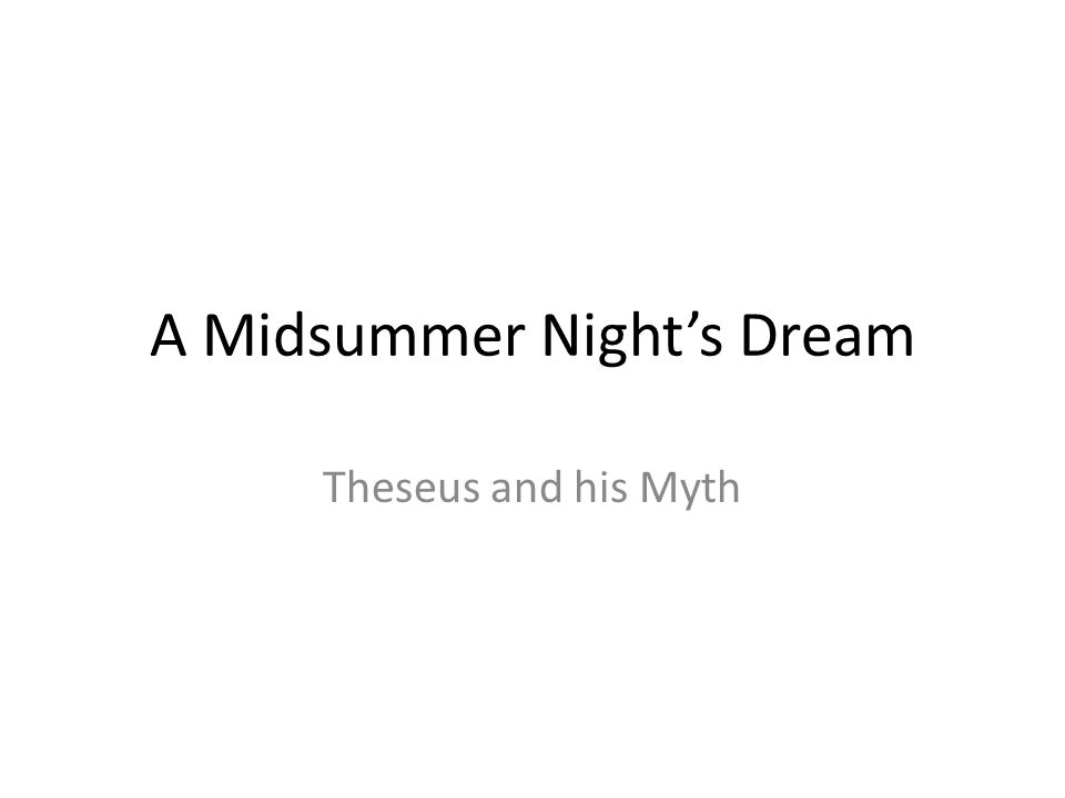 A Midsummer Night's Dream Theseus and his Myth