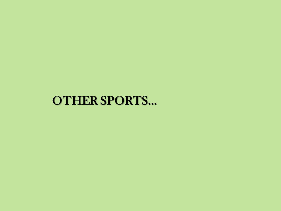 OTHER SPORTS…