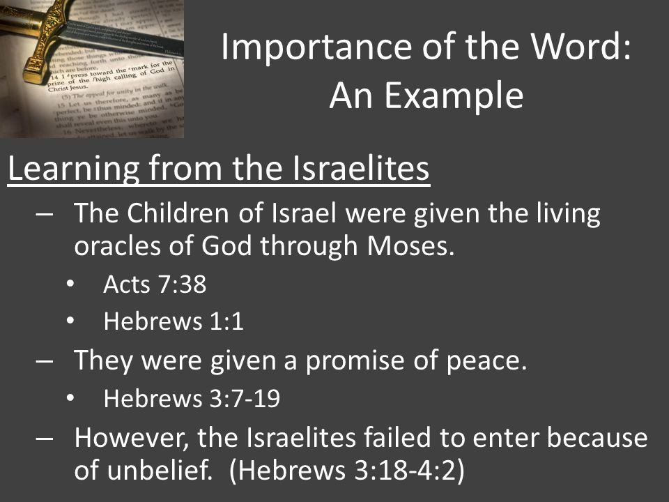 Importance of the Word: An Example Learning from the Israelites – The Children of Israel were given the living oracles of God through Moses.