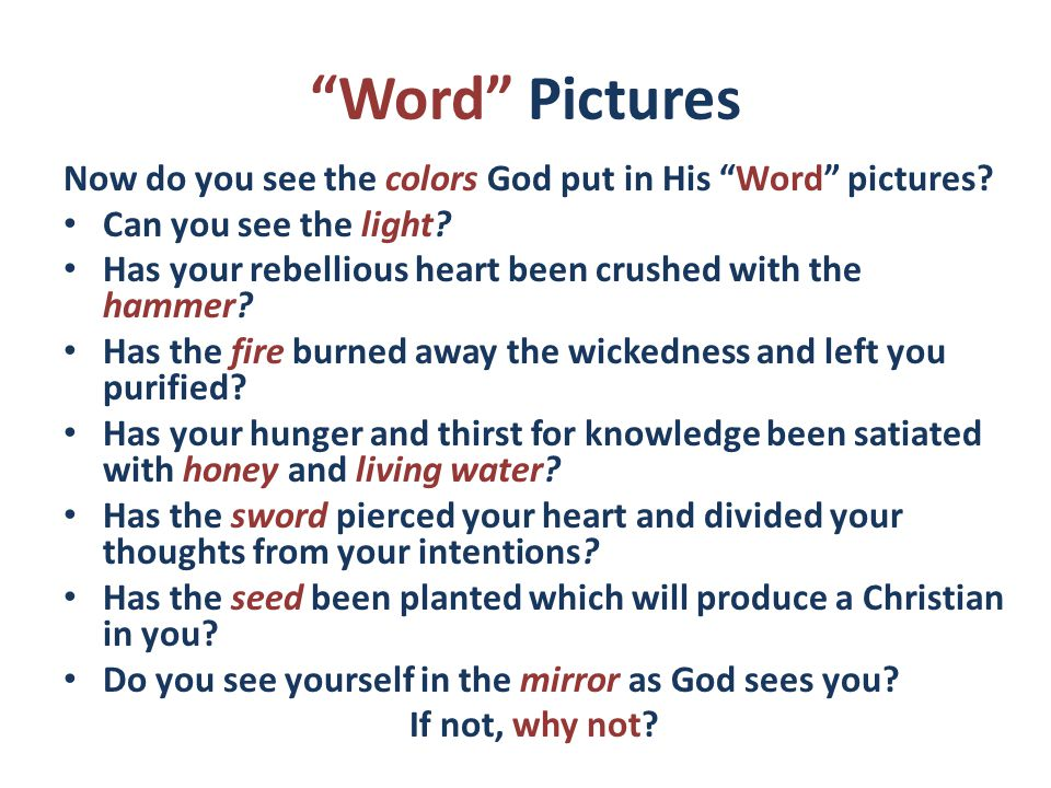 Word Pictures Now do you see the colors God put in His Word pictures.