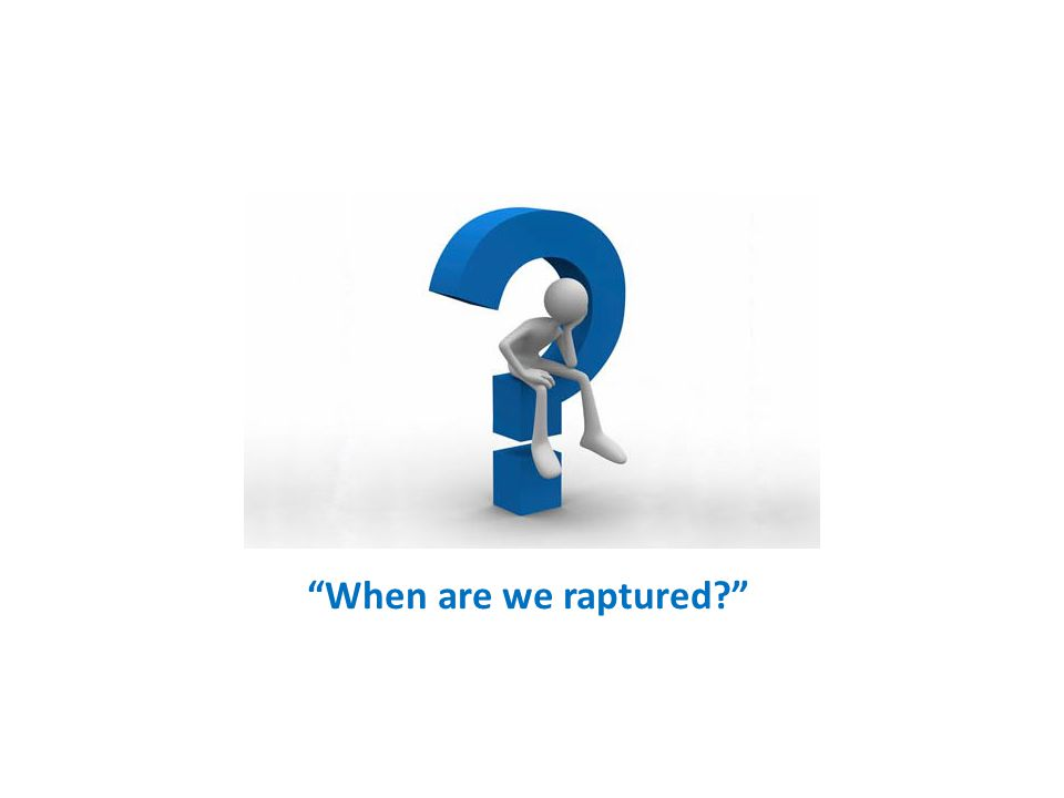 When are we raptured?