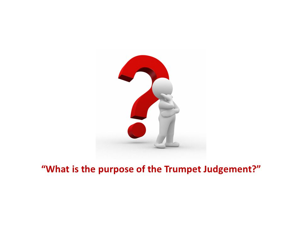 What is the purpose of the Trumpet Judgement?