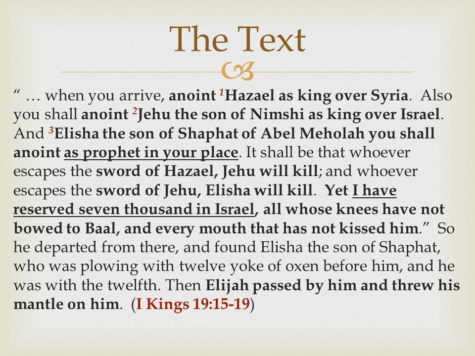  … when you arrive, anoint 1 Hazael as king over Syria.