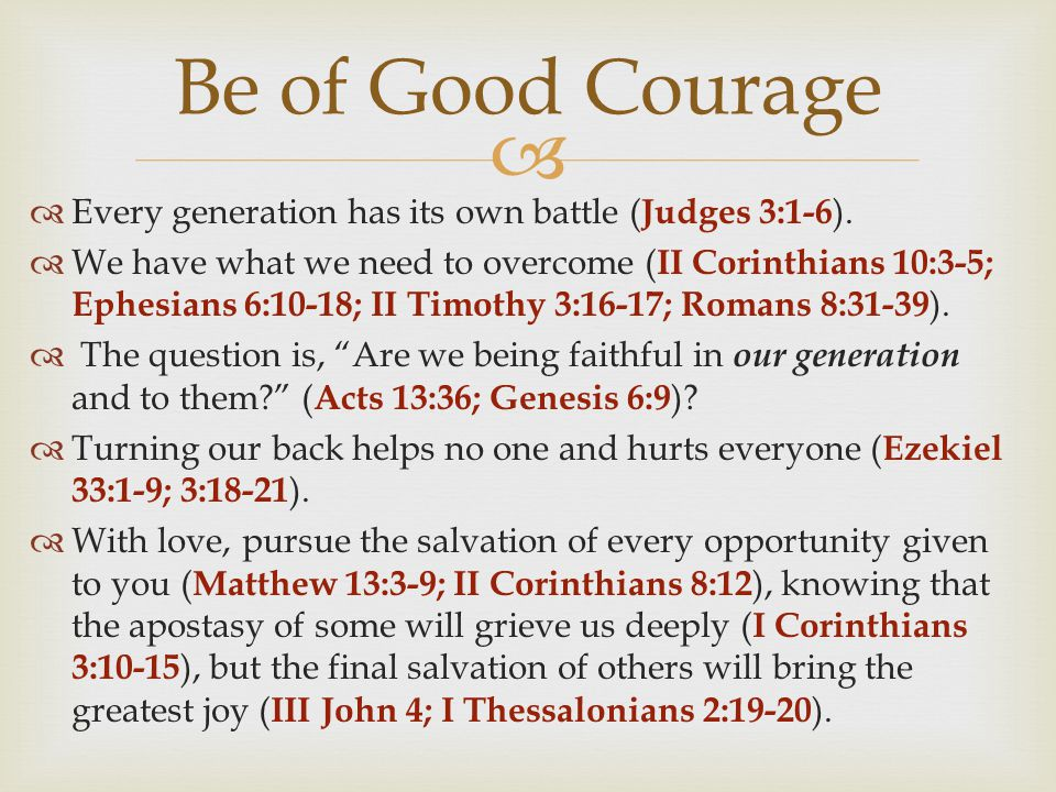   Every generation has its own battle ( Judges 3:1-6 ).