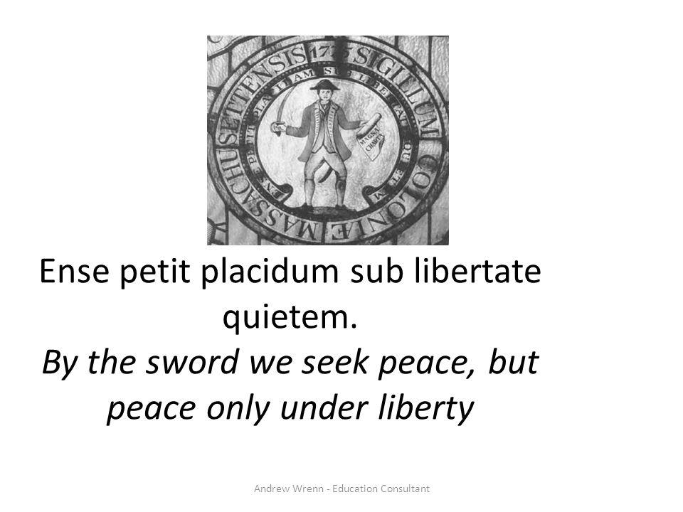 Ense petit placidum sub libertate quietem.