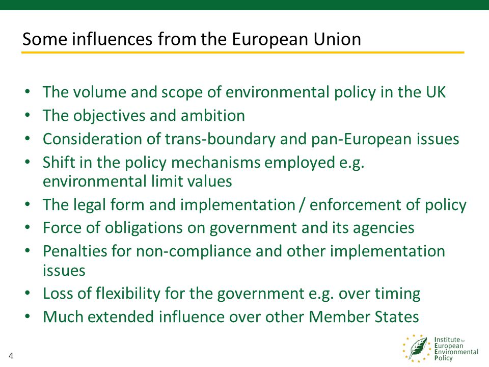 4 The volume and scope of environmental policy in the UK The objectives and ambition Consideration of trans-boundary and pan-European issues Shift in