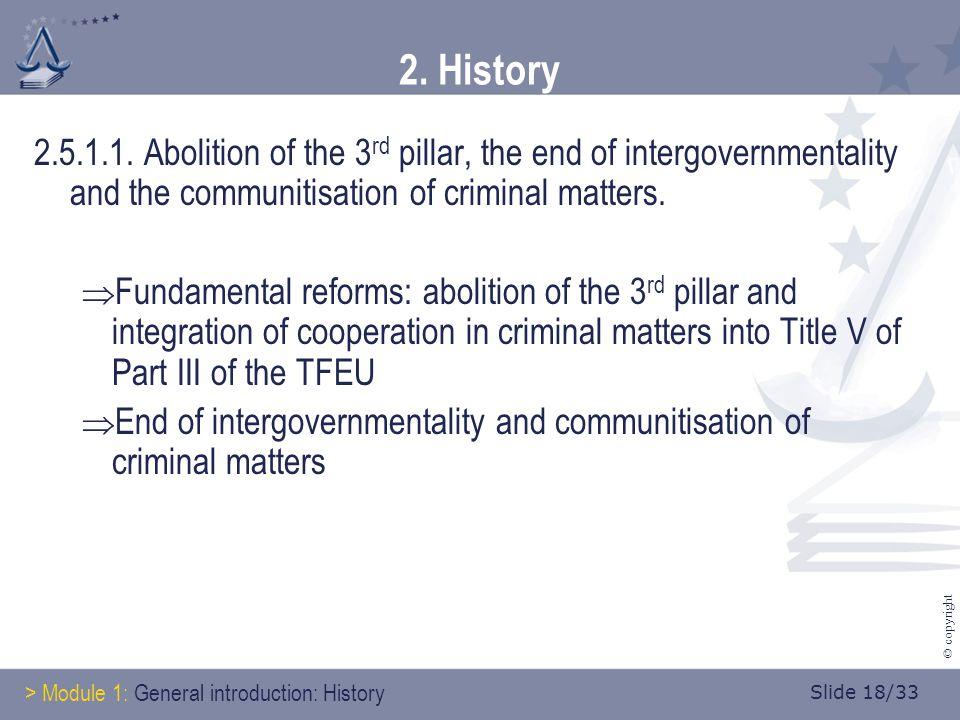 Slide 18/33 © copyright 2. History 2.5.1.1.