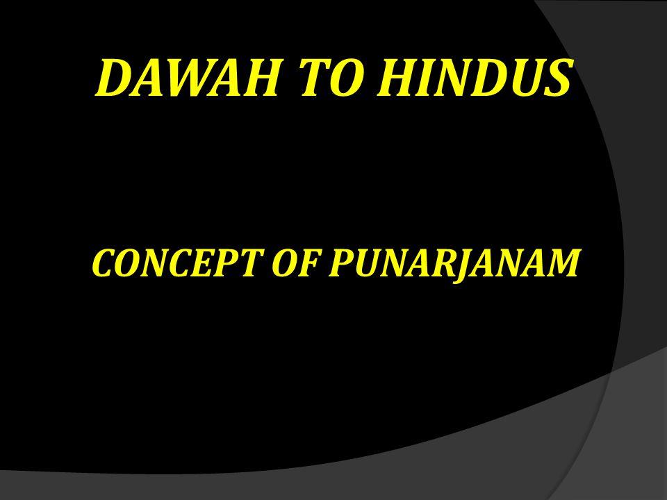 DAWAH TO HINDUS CONCEPT OF PUNARJANAM