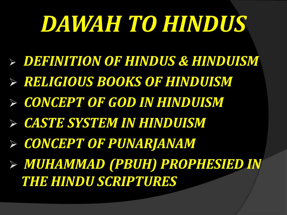  DEFINITION OF HINDUS & HINDUISM  RELIGIOUS BOOKS OF HINDUISM  CONCEPT OF GOD IN HINDUISM  CASTE SYSTEM IN HINDUISM  CONCEPT OF PUNARJANAM  MUHA
