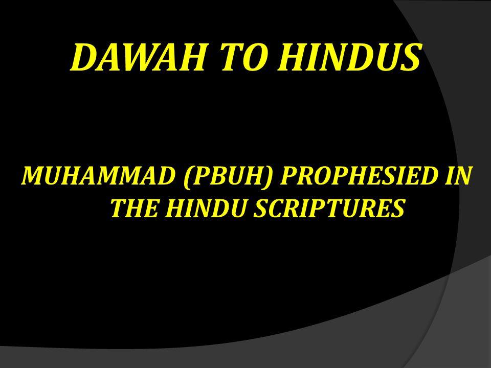 DAWAH TO HINDUS MUHAMMAD (PBUH) PROPHESIED IN THE HINDU SCRIPTURES