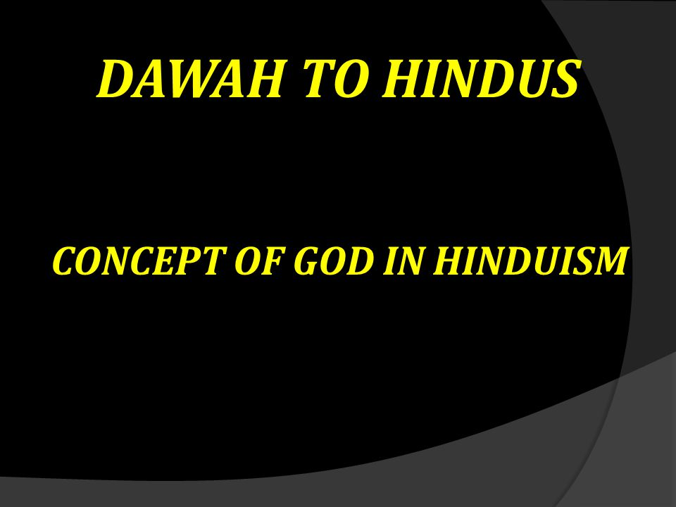 DAWAH TO HINDUS CONCEPT OF GOD IN HINDUISM