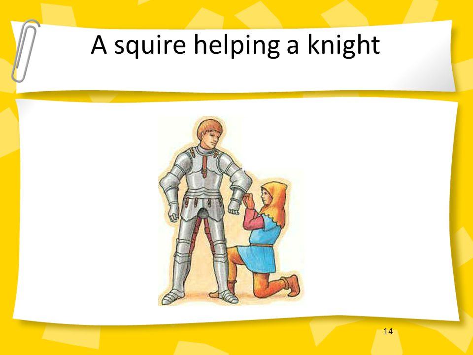 14 A squire helping a knight