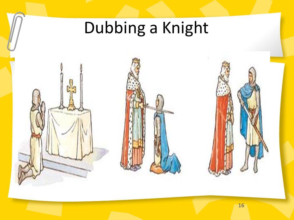16 Dubbing a Knight