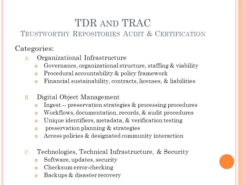 TDR AND TRAC T RUSTWORTHY R EPOSITORIES A UDIT & C ERTIFICATION Categories: A.