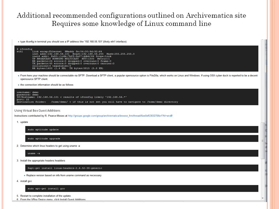 Additional recommended configurations outlined on Archivematica site Requires some knowledge of Linux command line