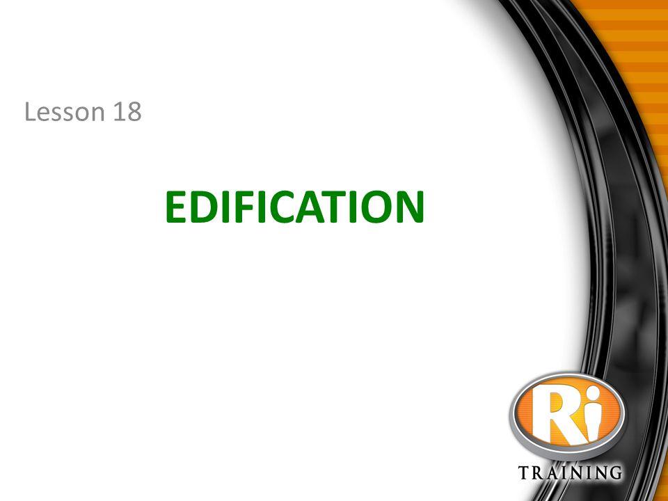 EDIFICATION Lesson 18