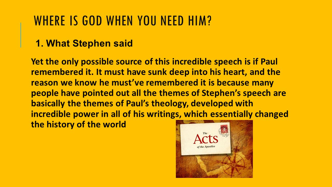 WHERE IS GOD WHEN WE NEED HIM.2. What Stephen saw.