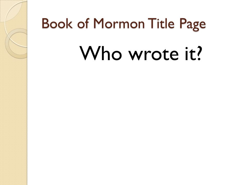 Book of Mormon Title Page Who wrote it?